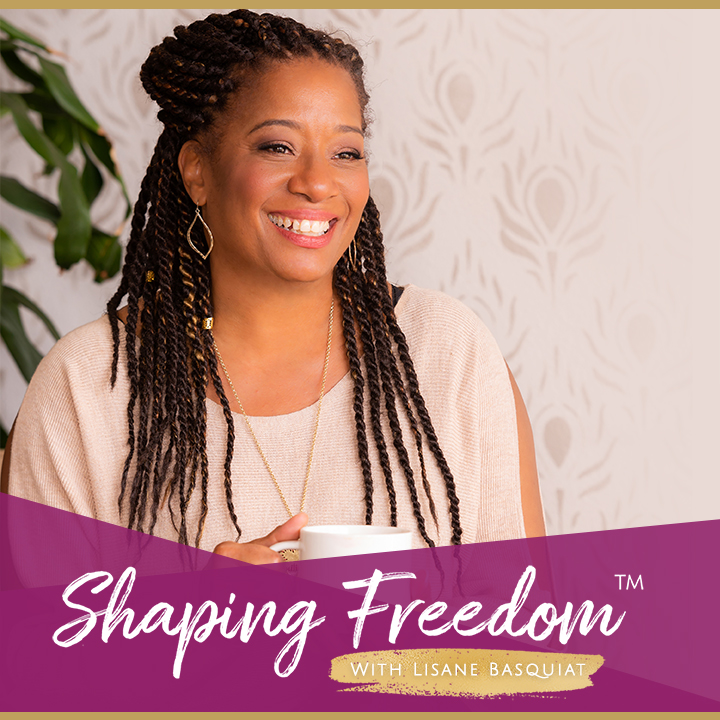 Introducing: Shaping Freedom™ Podcast